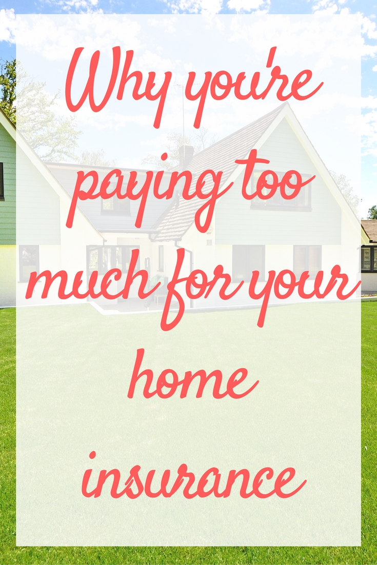 why-youre-paying-too-much-for-your-home-insurance