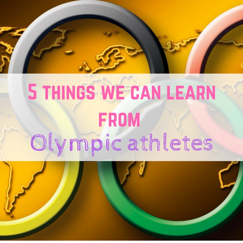 5-things-we-can-learn-from-olympic-athletes learn from Olympic athletes