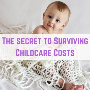 Secret to Surviving Childcare Costs