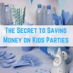 The Secret to Saving Money on Kids Parties