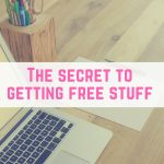 The secret to getting free stuff