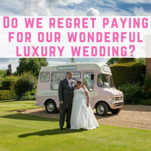 Do we actually regret paying for our wonderful luxury wedding?