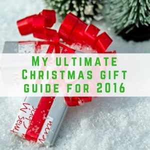 My ultimate Christmas gift guide for 2016
