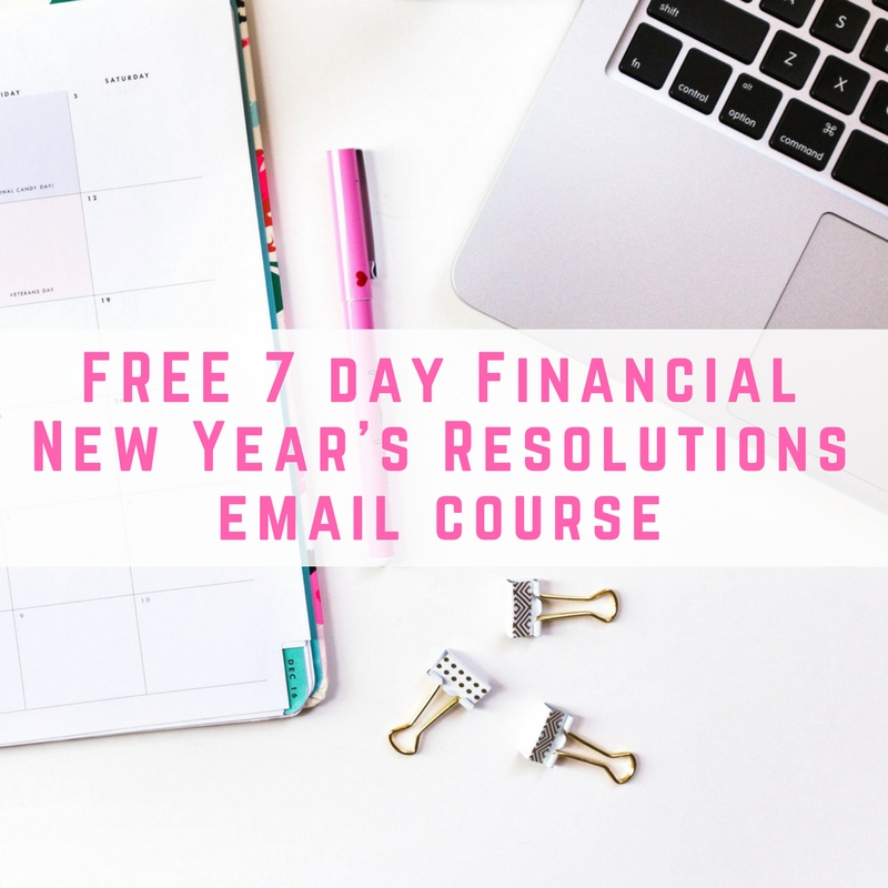 Free 7 day Financial New Year's Resolutions email course