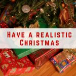 Have a realistic Christmas