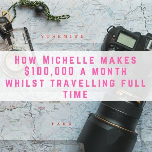 How to make $100,000 a month whilst travelling full time