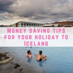 Money saving tips for your holiday to Iceland