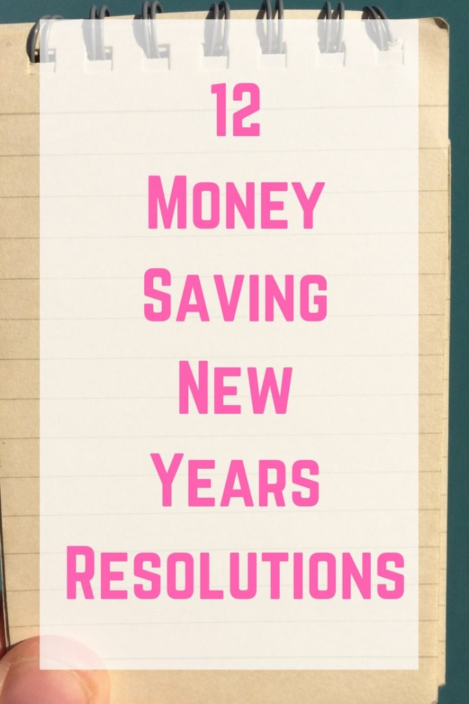 Twelve Money Saving New Years Resolutions