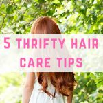 5 thrifty hair care tips