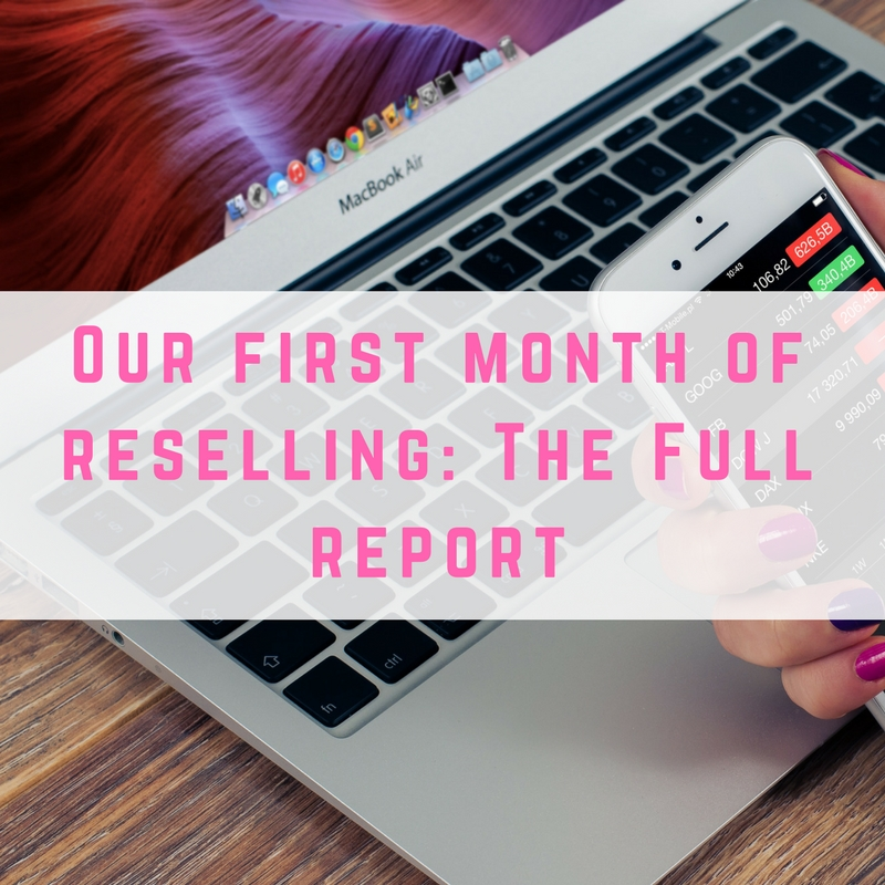 Our first month of reselling: The Full report