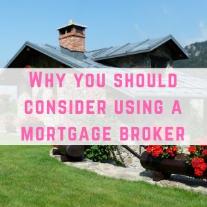 Why you should consider using a mortgage broker