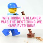 Why hiring a cleaner was the best thing we have ever done