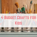 4 Budget Crafts for Kids