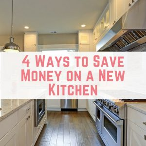 4 Ways to Save Money on a New Kitchen