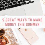 5 great ways to make money this summer