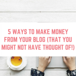 5 ways to make money from your blog that you might not have thought of