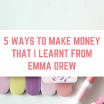 5 Ways to Make Money that I learned from Emma Drew