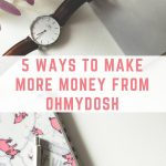 5 ways to make more money from OhMyDosh