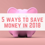 5 ways to save money in 2018