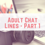Adult Chat Lines – Part 1