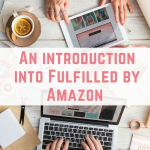 An introduction into Fulfilled by Amazon (FBA)