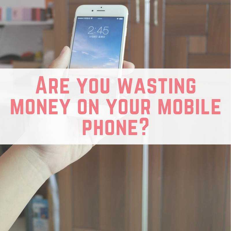 Are you wasting money on your mobile phone?
