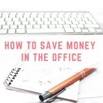 How to Save Money in the Office