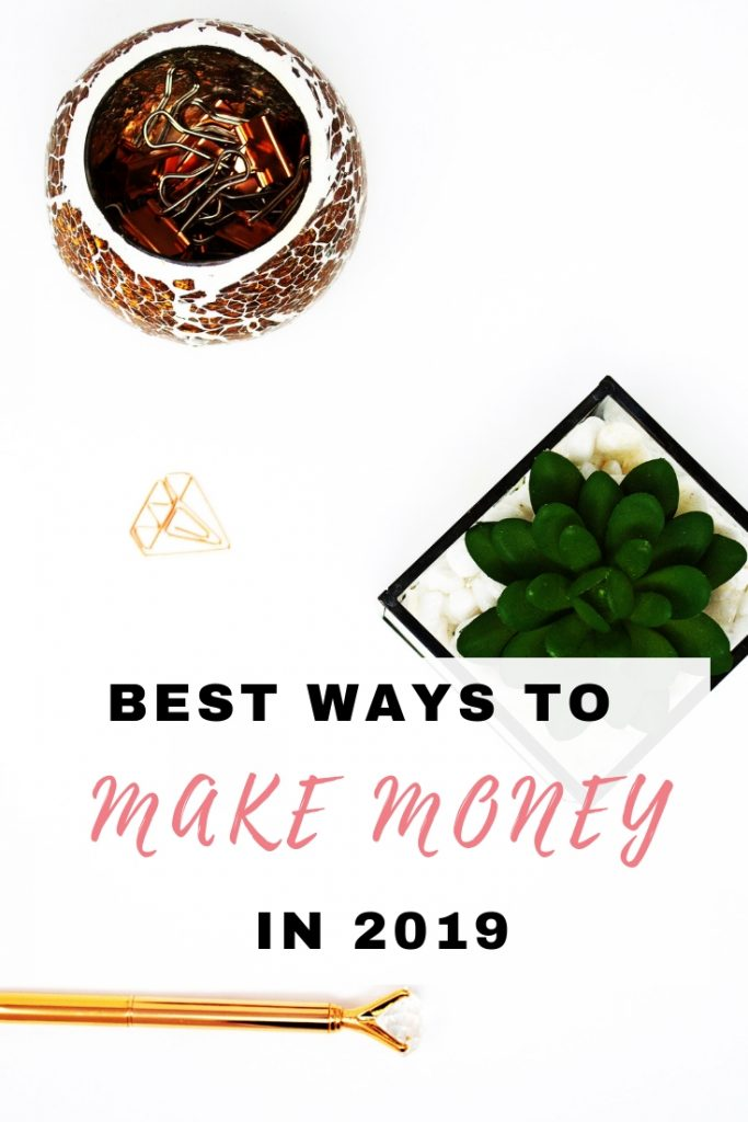 Best ways to make money in 2019