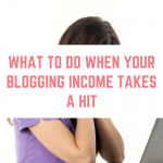 What to do when your blogging income takes a hit
