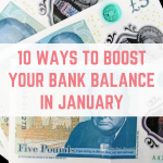 Ten ways to BOOST your bank balance in January