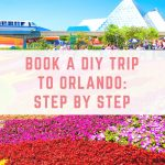 Book a DIY Orlando Holiday: Step by Step
