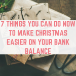 7 things you can do now to make Christmas easier on your bank balance