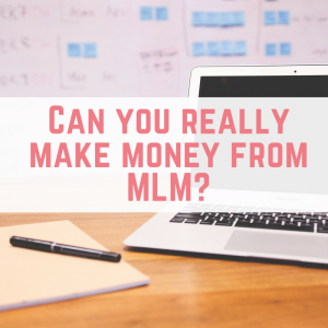 Can you really make money from MLM?