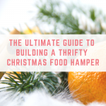 The ultimate guide to building a thrifty Christmas food hamper