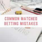 Common matched betting mistakes