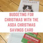 Budgeting for Christmas with the ASDA Christmas Savings Card