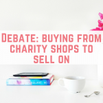 Is it okay to buy items from a charity shop to resell for a profit?
