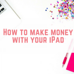 How to make money with your iPad