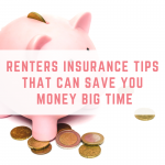 Renters Insurance Tips That Can Save You Money Big Time