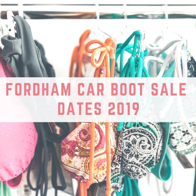 Fordham Car Boot Sale Dates 2019