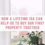 How a Lifetime ISA can help us to buy our first property together