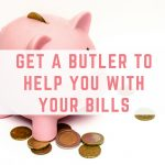 Get a butler to help you with your bills