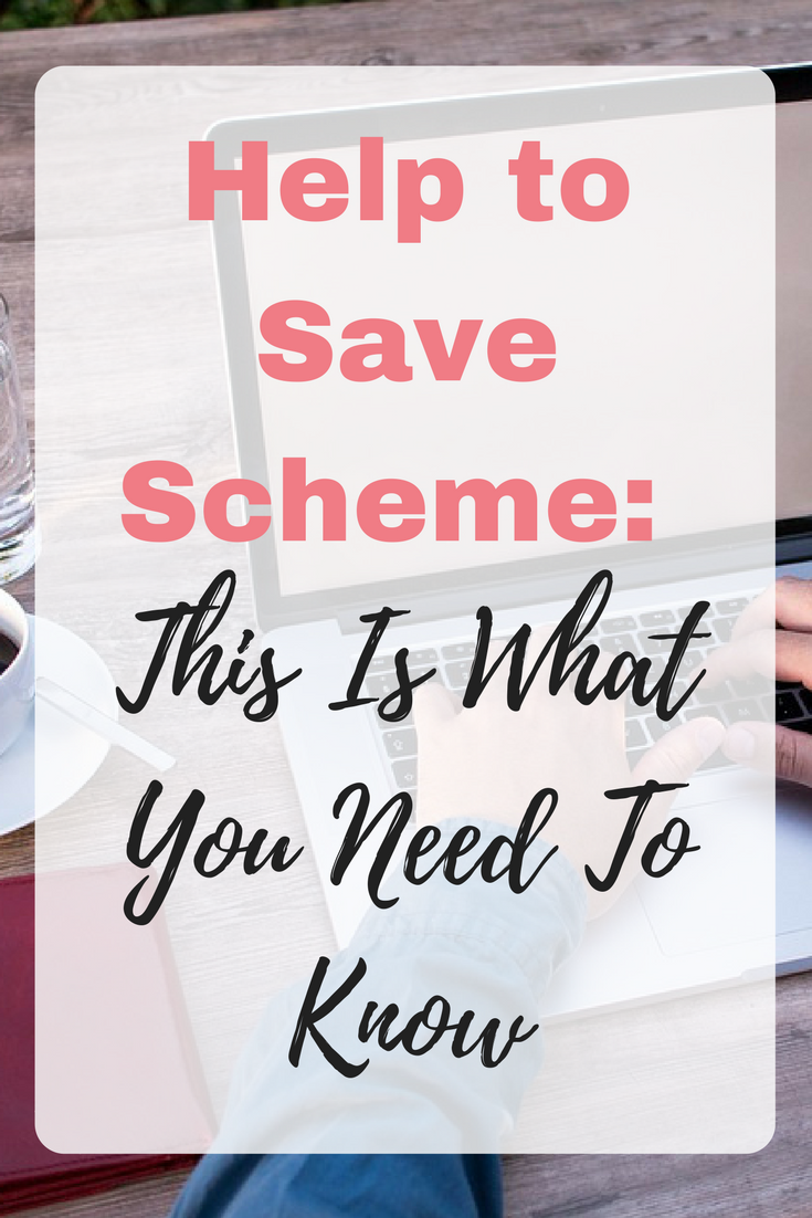 This is what the Help to Save Scheme really is and all you need to know about it. #SavingMoneyTips #SavingMoneyIdeas #SavingMoneyFrugalLiving #SavingMoneySchemes #MoneySaving