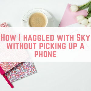 How I haggled with Sky without picking up a phone