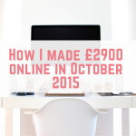 How I made almost £3,000 online – October 2015 income