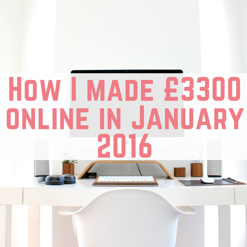 How I made £3300 online in January 2016