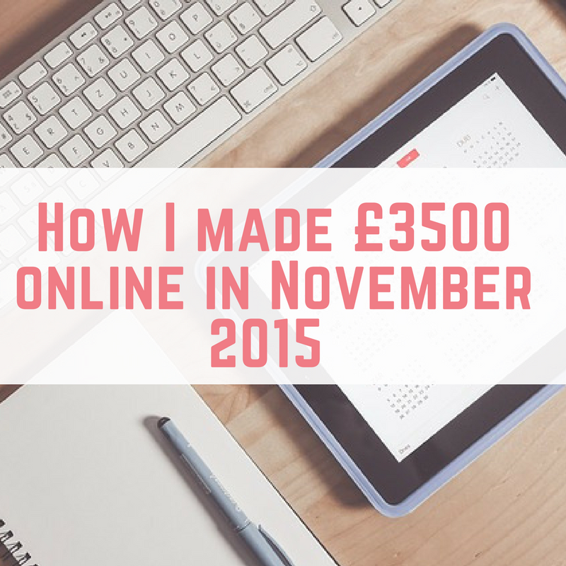 How I made £3500 online in November 2015