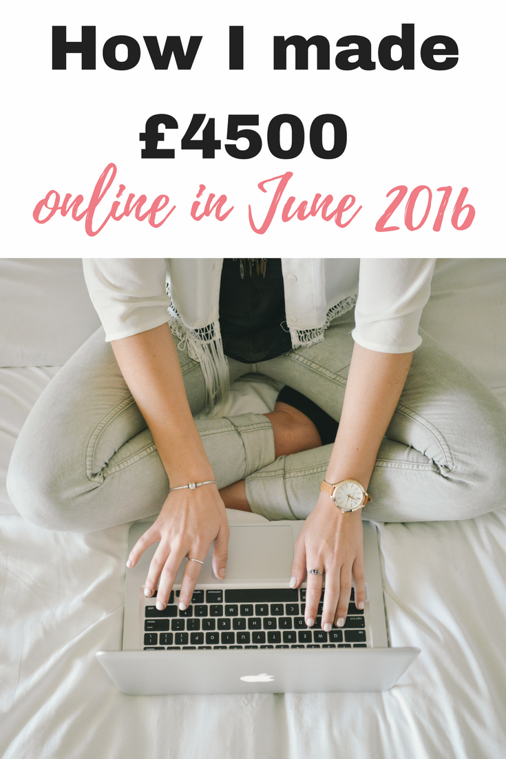 How I made £4500 online in June 2016