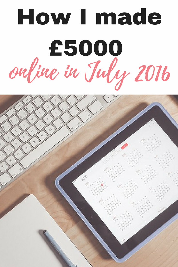 How I made £5000 online in July 2016