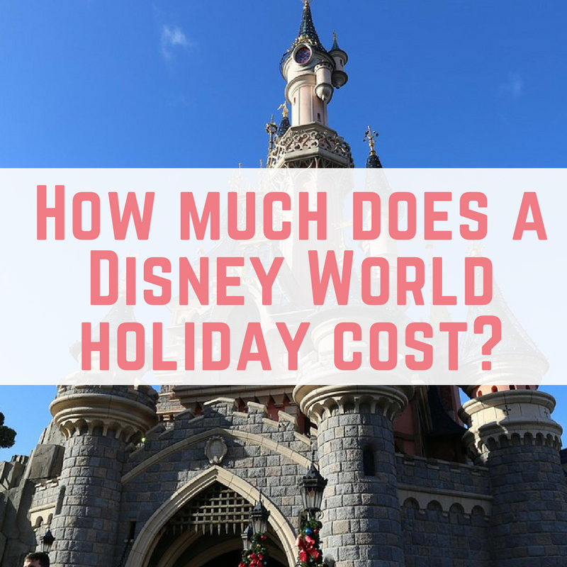 How Much Does A Disney World Holiday Cost Emmadrew Info